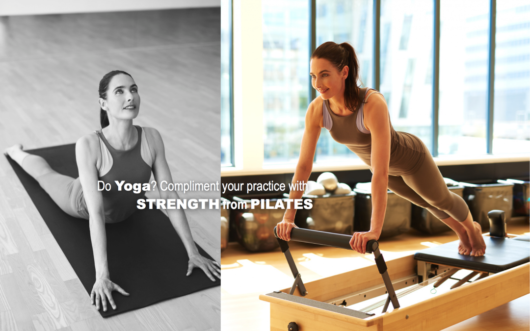 Do Yoga? Compliment your practice with Pilates
